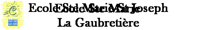Ecole Ste marie La Gaubretière